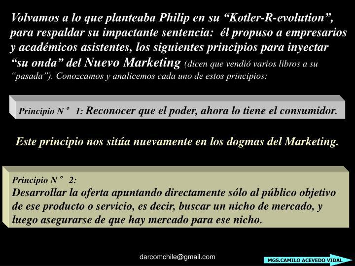 """Volvamos a lo que planteaba Philip en su """"Kotler-R-evolution"""","""