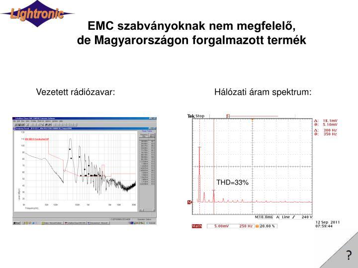 EMC szabványoknak nem megfelelő,