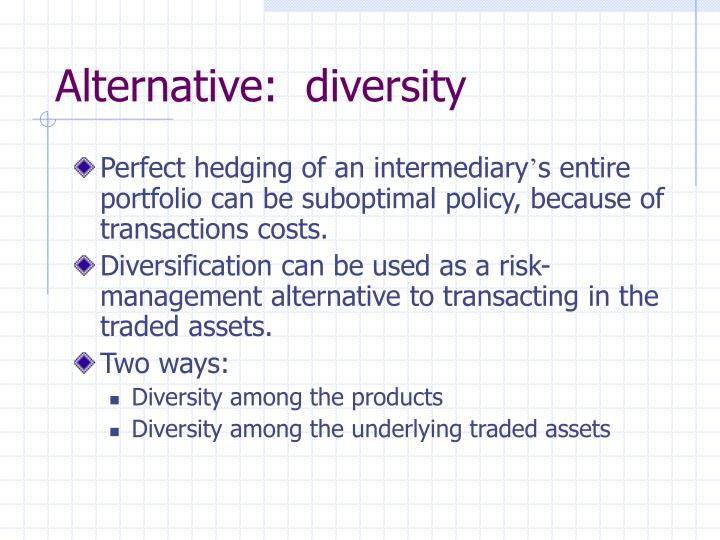 Alternative:  diversity