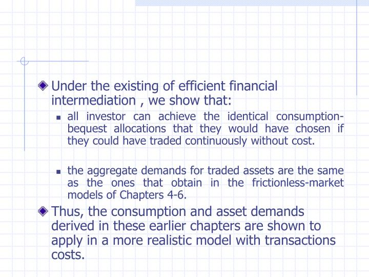 Under the existing of efficient financial intermediation , we show that: