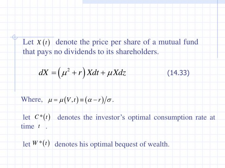Let         denote the price per share of a mutual fund that pays no dividends to its shareholders.