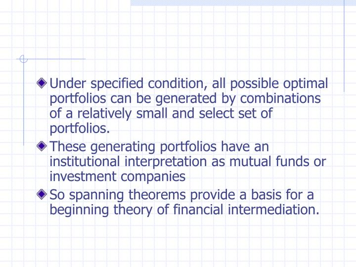 Under specified condition, all possible optimal portfolios can be generated by combinations of a relatively small and select set of portfolios.