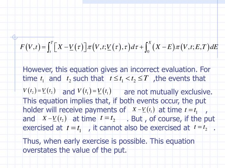 However, this equation gives an incorrect evaluation. For time     and     such that                     ,the events that