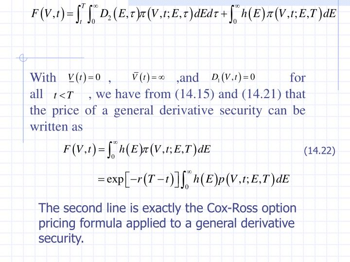 With            ,               ,and                     for all            , we have from (14.15) and (14.21) that the price of a general derivative security can be written as