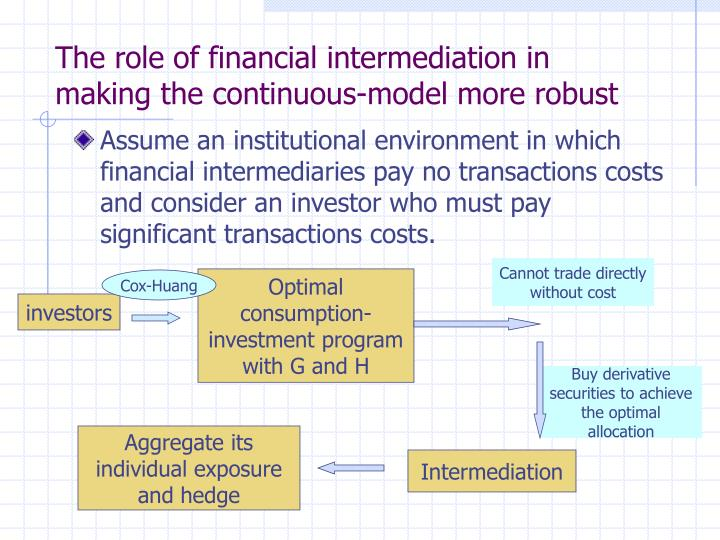 The role of financial intermediation in making the continuous-model more robust