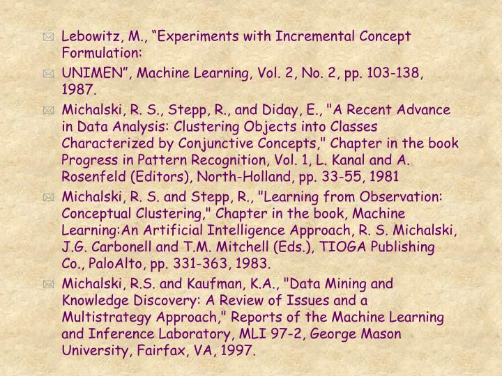 """Lebowitz, M., """"Experiments with Incremental Concept Formulation:"""