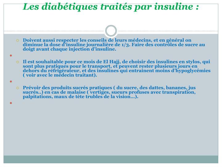 Les diabétiques traités par insuline: