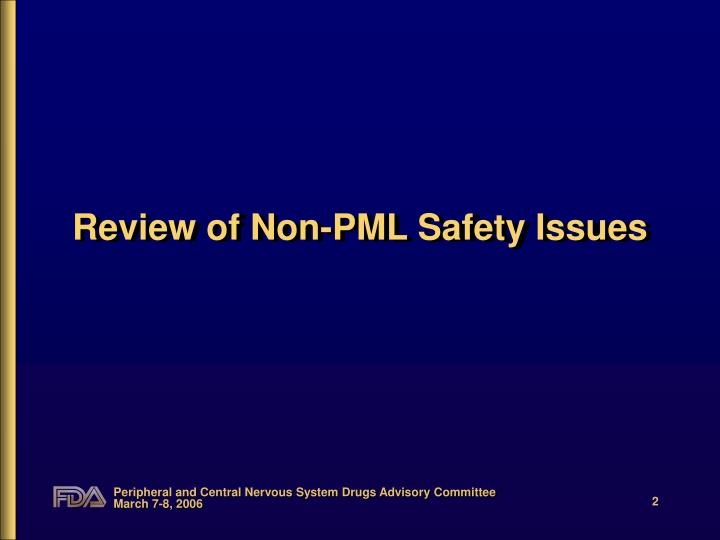 Review of non pml safety issues