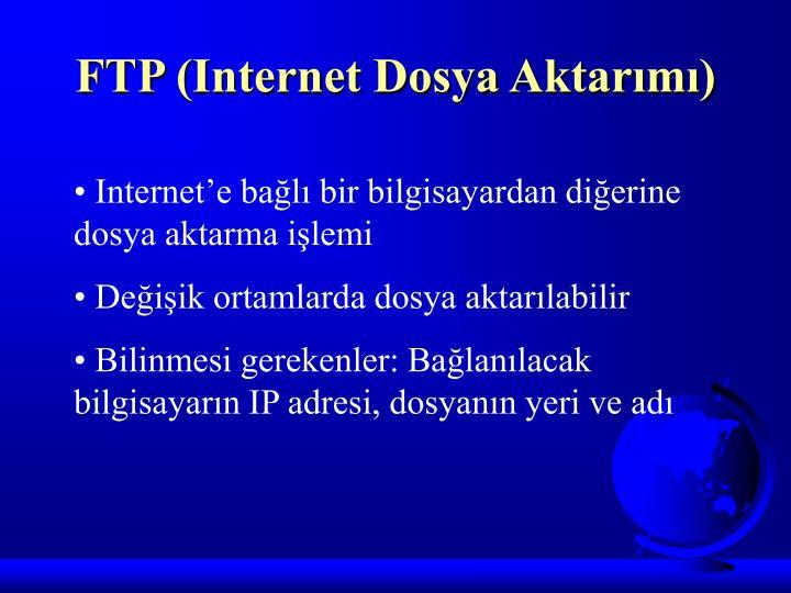 FTP (Internet Dosya Aktarımı)
