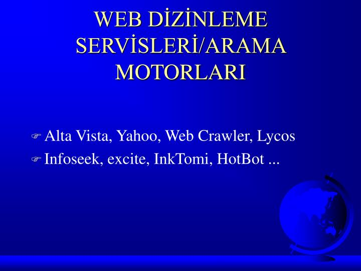 WEB DİZİNLEME SERVİSLERİ/ARAMA MOTORLARI