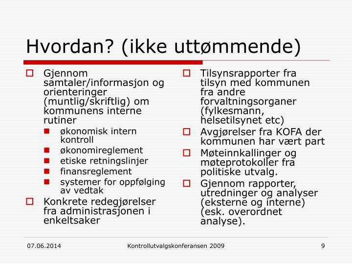 Gjennom samtaler/informasjon og orienteringer (muntlig/skriftlig) om kommunens interne rutiner