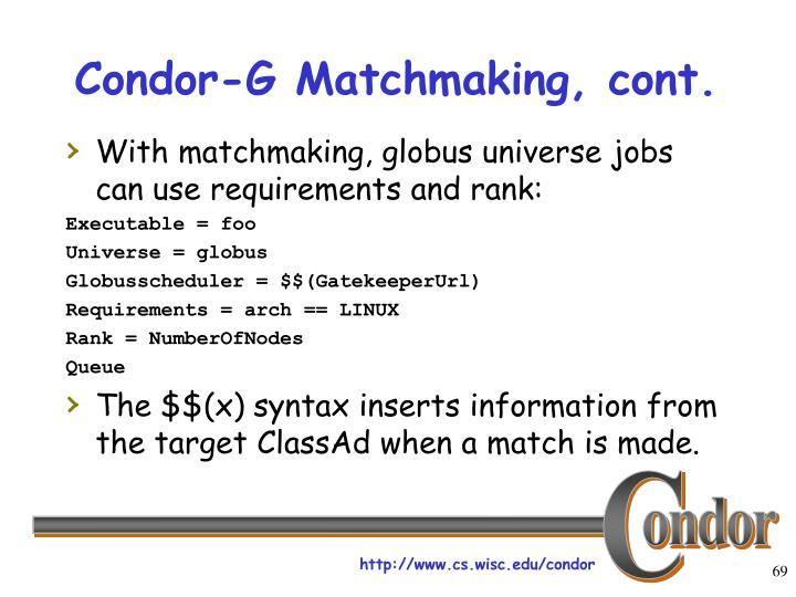 Condor-G Matchmaking, cont.