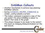 dagman callouts
