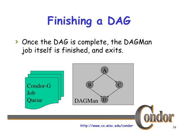 Finishing a DAG