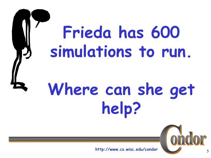 Frieda has 600