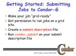 getting started submitting jobs to condor g