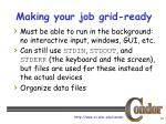 making your job grid ready