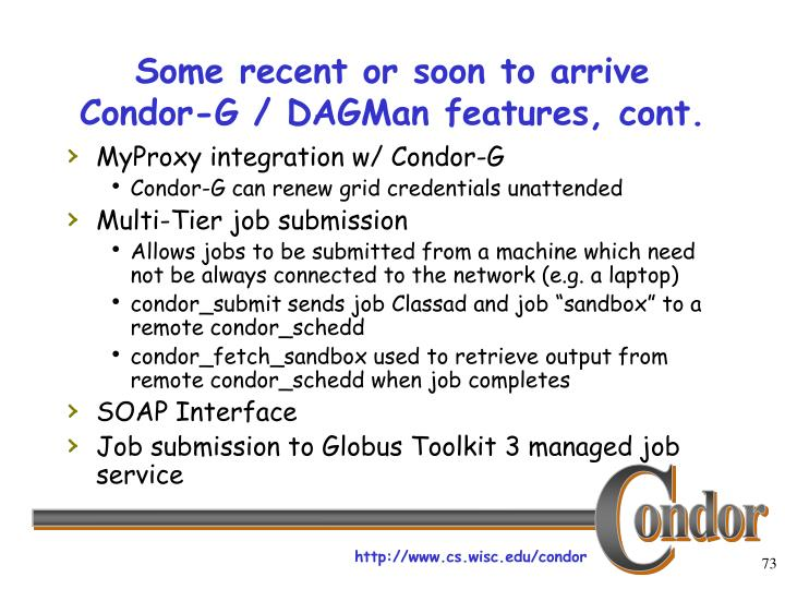 Some recent or soon to arrive Condor-G / DAGMan features, cont.