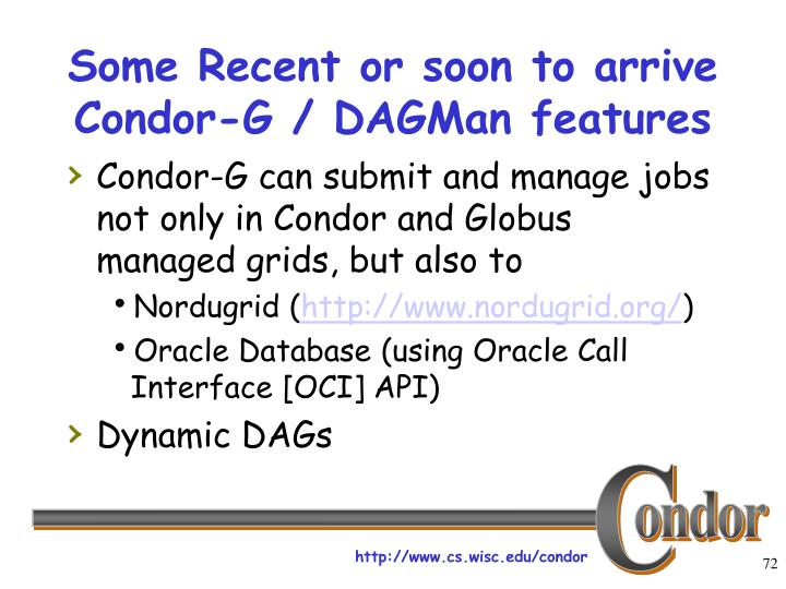 Some Recent or soon to arrive Condor-G / DAGMan features