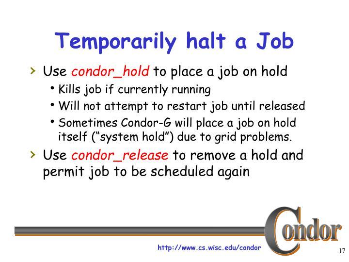 Temporarily halt a Job