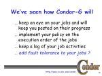 we ve seen how condor g will