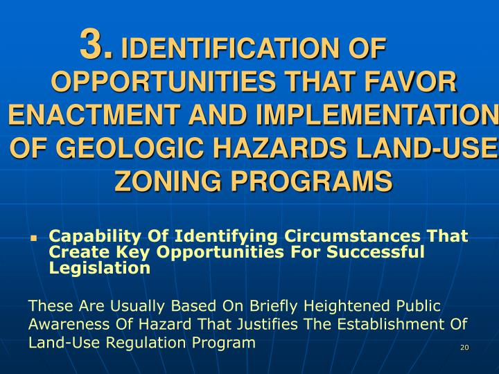 IDENTIFICATION OF OPPORTUNITIES THAT FAVOR ENACTMENT AND IMPLEMENTATION OF GEOLOGIC HAZARDS LAND-USE ZONING PROGRAMS