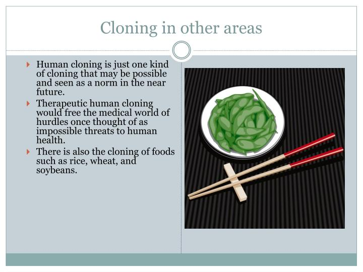 Cloning in other areas