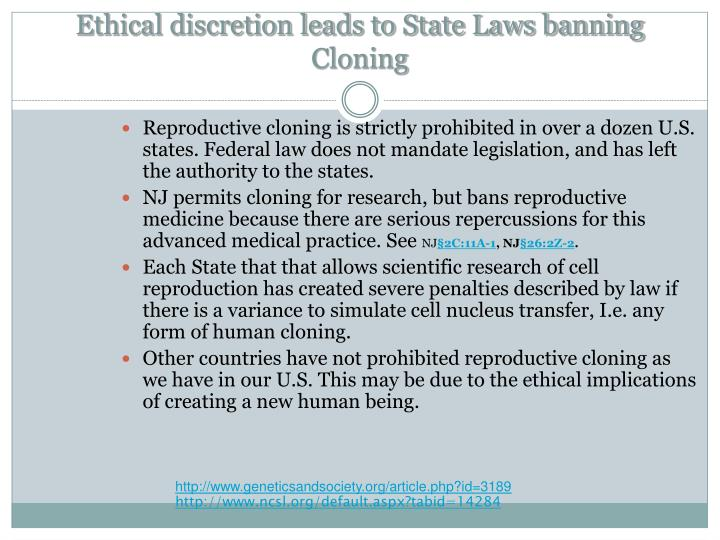 Ethical discretion leads to State Laws banning Cloning