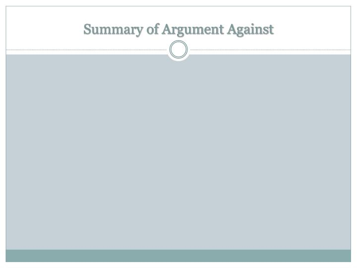 Summary of Argument Against