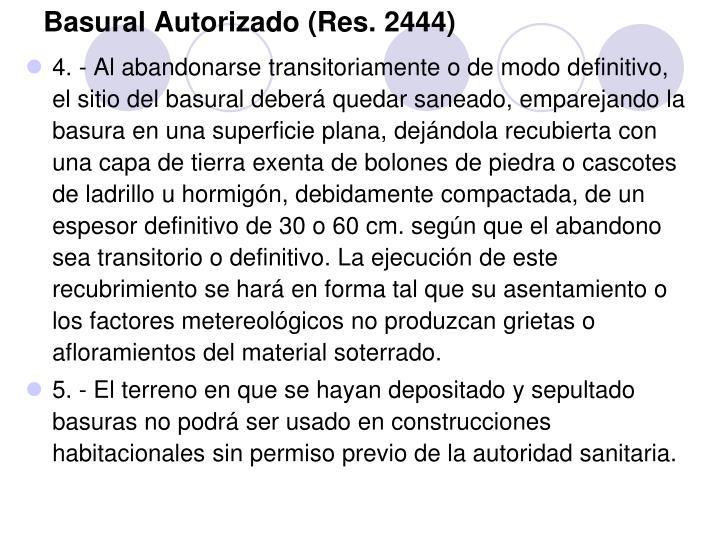 Basural Autorizado (Res. 2444)