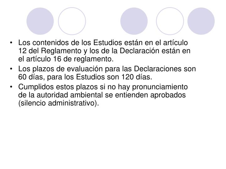Los contenidos de los Estudios están en el artículo 12 del Reglamento y los de la Declaración están en el artículo 16 de reglamento.