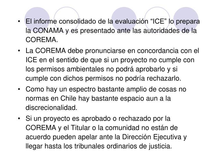 """El informe consolidado de la evaluación """"ICE"""" lo prepara la CONAMA y es presentado ante las autoridades de la COREMA."""