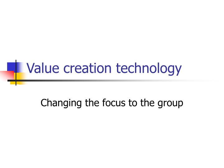 value creation technology