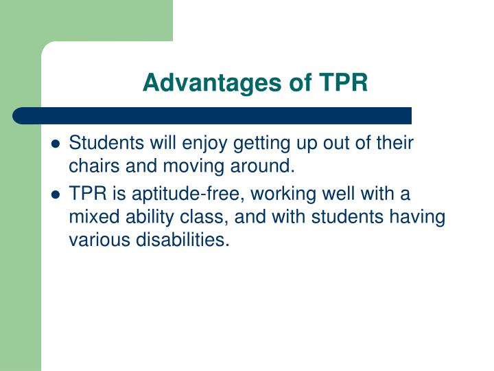 Advantages of TPR
