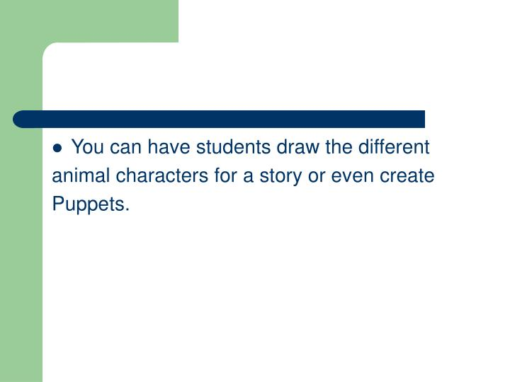 You can have students draw the different