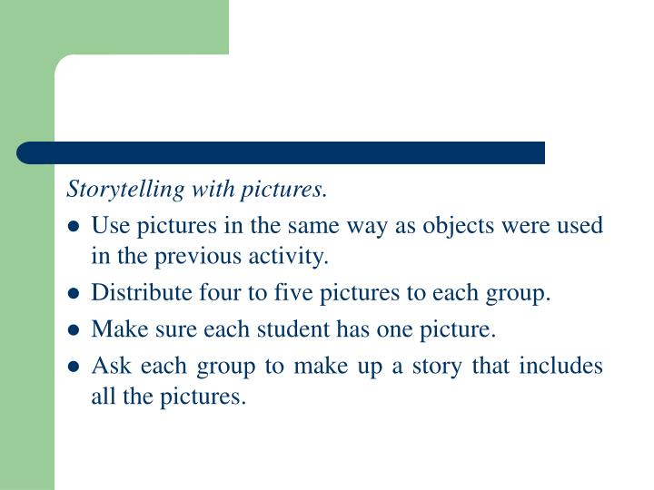 Storytelling with pictures.