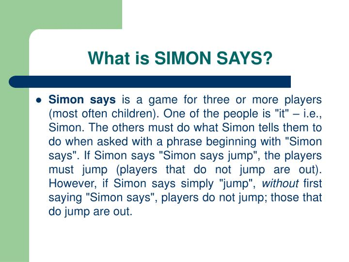 What is SIMON SAYS?