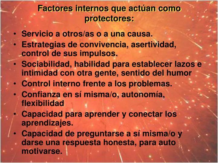 Factores internos que actúan como protectores: