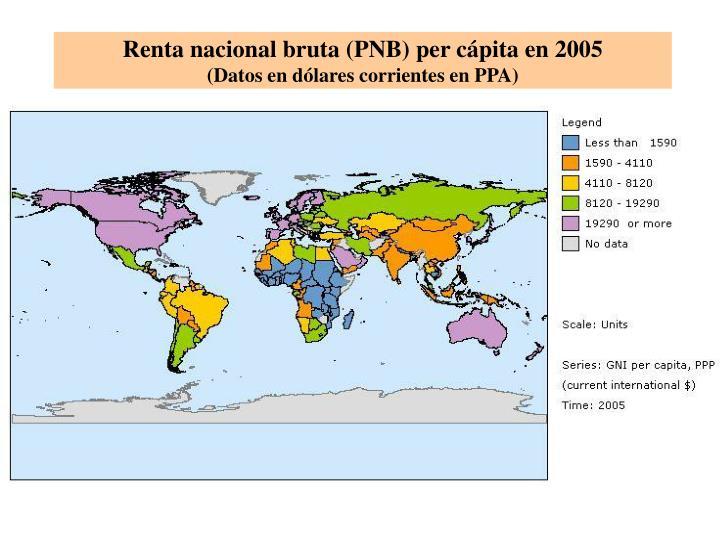 Renta nacional bruta (PNB) per cápita en 2005