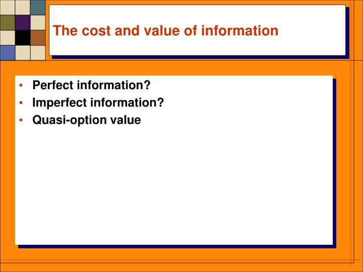 The cost and value of information