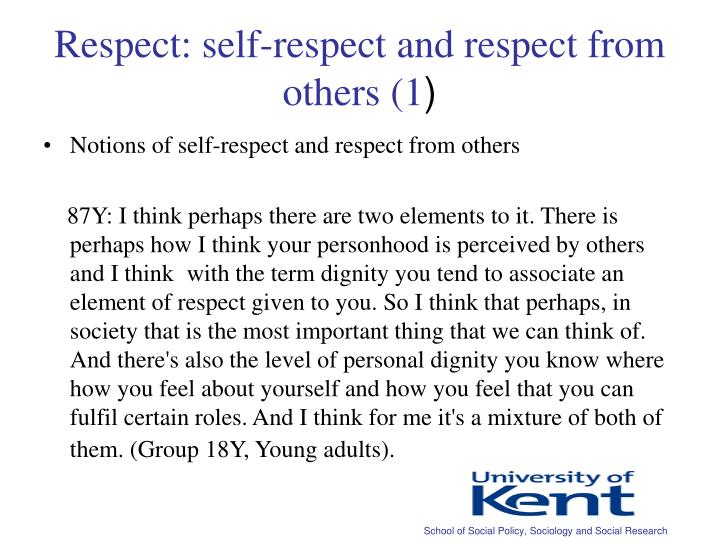 Respect: self-respect and respect from others (1