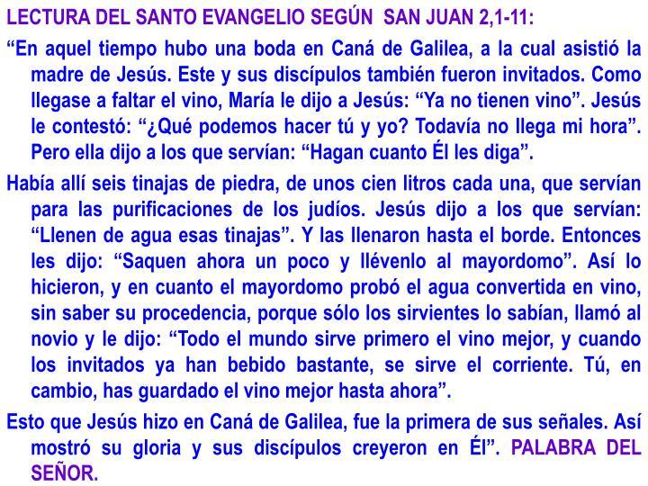 LECTURA DEL SANTO EVANGELIO SEGÚN  SAN JUAN 2,1-11: