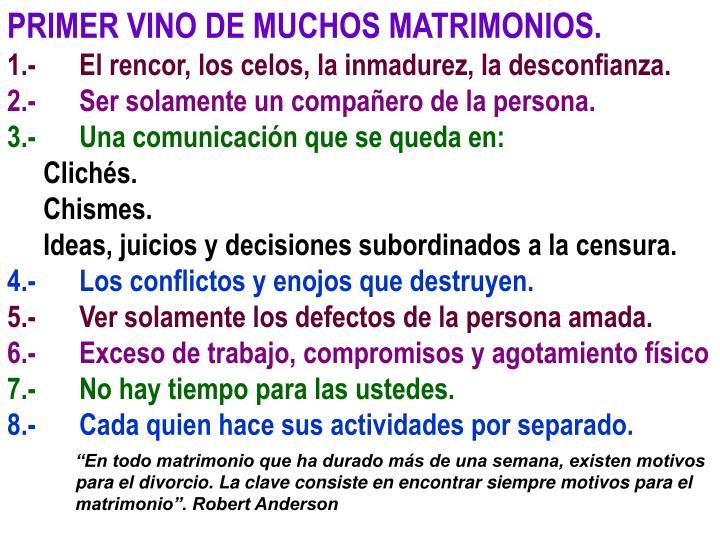 PRIMER VINO DE MUCHOS MATRIMONIOS.