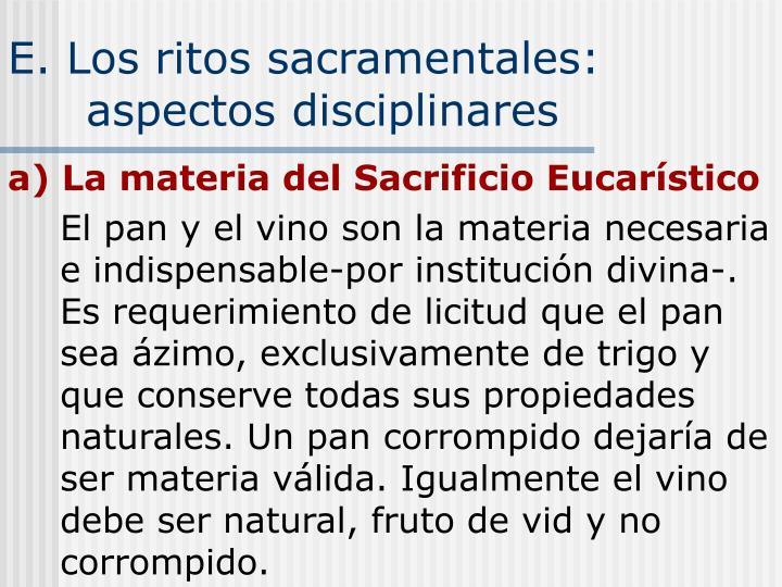 E. Los ritos sacramentales:
