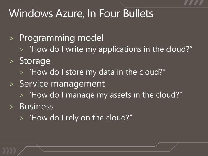 Windows Azure, In Four Bullets