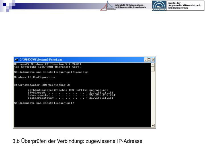 3.b Überprüfen der Verbindung: zugewiesene IP-Adresse