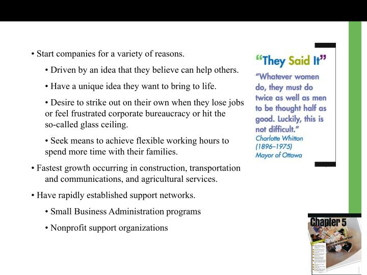 • Start companies for a variety of reasons.