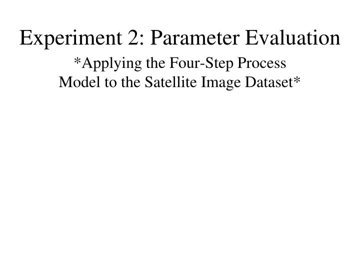 Experiment 2: Parameter Evaluation