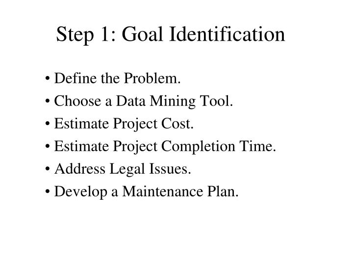 Step 1: Goal Identification