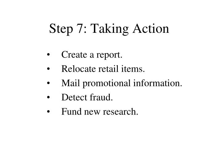 Step 7: Taking Action